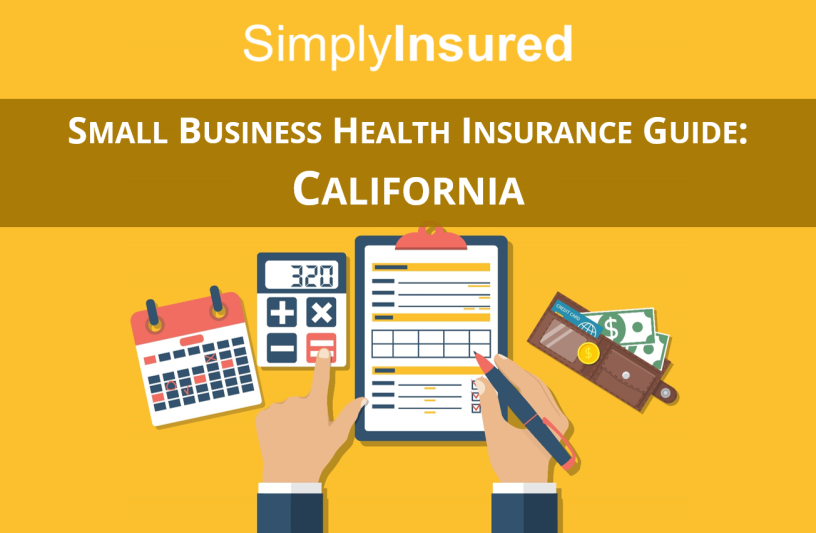 Small Business Health Insurance Guide: California